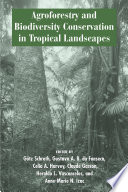 Agroforestry and Biodiversity Conservation in Tropical Landscapes Large Woody Perennials On Farms And