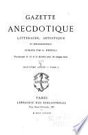 Gazette anecdotique  litt  raire  artistique et bibliographique