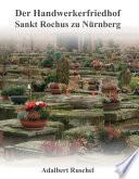 Der Handwerkerfriedhof Sankt Rochus zu N  rnberg