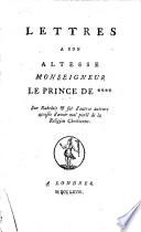 Lettres à son Altesse Monseigneur le Prince de **** [i.e. Charles William Ferdinand, Duke of Brunswick-Luneberg sur Rabelais et sur d'autres auteurs accusés d'avoir mal parlé de la Religion Chrétienne. [By Voltaire.]