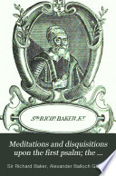 Meditations And Disquisitions Upon The First Psalm The Penitential Psalms And The Seven Consolatory Psalms