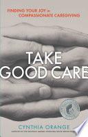 Take Good Care