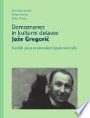 Domoznanec in kulturni delavec Jože Gregoriè, 1908-1989