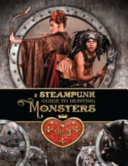 A Steampunk Guide to Hunting Monsters: Volume Three