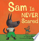 Sam is Never Scared