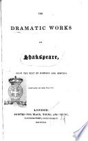 The Dramatic Works of Shakspeare Printed from the Text of Johnson and Steevens  Complete in One Volume