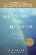 Getting To Heaven : 90 minutes in heaven, spiritual...