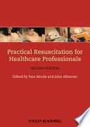 Practical Resuscitation for Healthcare Professionals