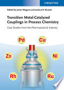 Transition Metal Catalyzed Couplings in Process Chemistry