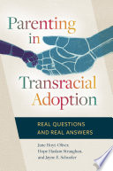 Parenting in Transracial Adoption  Real Questions and Real Answers