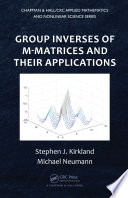 Group Inverses of M Matrices and Their Applications