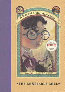 A Series of Unfortunate Events #4: The Miserable Mill by Lemony Snicket