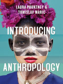 Introducing Anthropology: What Makes Us Human