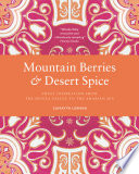 Mountain Berries and Desert Spice