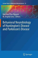 Behavioral Neurobiology of Huntington s Disease and Parkinson s Disease