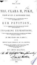 The Case of Mrs  C  H  Pike Widow of Gen  Z  M  Pike  Now Pending Before the U S  Congress     Her Petition Praying Compensation for     Services Rendered by Her Late Husband  in Conducting the Two Exploring Expeditions  to the Sources of the Mississippi River     in the Years 1805  6  and 7