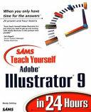 Sams Teach Yourself Adobe Illustrator 9 in 24 Hours