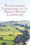 Place names  Language and the Anglo Saxon Landscape
