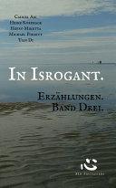 In Isrogant. Erzählungen. Band Drei.