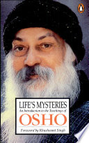 Life's Mysteries : all of osho s teachings, and one...