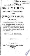Dialogues des morts anciens et modernes, avec quelques fables