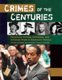 download ebook crimes of the centuries: notorious crimes, criminals, and criminal trials in american history [3 volumes] pdf epub