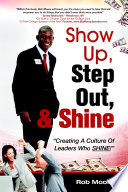 Show Up  Step Out    Shine  Creating A Culture of Leaders Who Shine