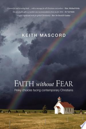 Faith Without Fear: Risky Choices Facing Contemporary Christians - ISBN:9781498293600