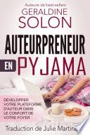 Auteurpreneur en pyjama   D  velopper votre plateforme d auteur dans le confort de votre foyer