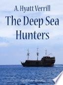 The Deep Sea Hunters