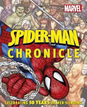 Spider Man Year by Year a Visual Chronicle