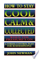 How to Stay Cool  Calm and Collected