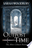 Outpost in Time  The After Cilmeri Series Book 11