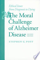 The Moral Challenge Of Alzheimer Disease : emphasis on people's powers of rational thinking and...
