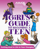 American Medical Association Girl s Guide to Becoming a Teen