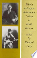 Edwin Arlington Robinson s Letters to Edith Brower