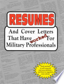 Resumes and Cover Letters that Have Worked for Military Professionals