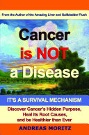 Cancer Is Not a Disease   It s a Survival Mechanism