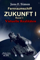 Fernraumschiff Zukunft I  Bd   Virtuelle Realit  ten