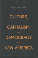Culture  Capitalism  and Democracy in the New America To A Postindustrial Society From A Modern