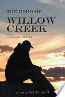 The Hero of Willow Creek
