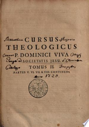 Cursus Theologicus P. Dominici Viva Societatis Jesu