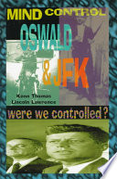 Mind Control, Oswald & JFK Were We Controlled?