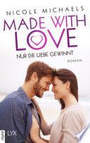 Made with Love   Nur die Liebe gewinnt