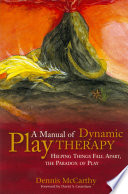 A Manual of Dynamic Play Therapy