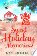 Sweet Holiday Memories : ...