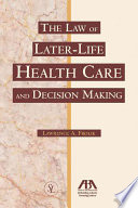 The Law Of Later Life Health Care And Decision Making