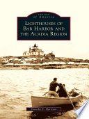 Lighthouses of Bar Harbor and the Acadia Region