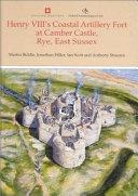 Henry VIII s coastal artillery fort at Camber Castle  Rye  East Sussex