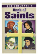 The Children's Book of Saints Accompanied By A Full Color Portrait